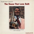 FRANK FOSTER The House That Love Built album cover