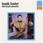 FRANK FOSTER The Loud Minority album cover