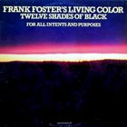 FRANK FOSTER Twelve Shades Of Black : For All Intents and Purposes album cover