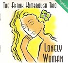 FRANK KIMBROUGH Lonely Woman album cover