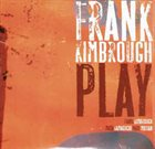 FRANK KIMBROUGH Play album cover