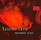 FRANK KIMBROUGH Frank Kimbrough, Joe Locke : Saturn's Child album cover