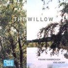 FRANK KIMBROUGH Frank Kimbrough, Joe Locke : The Willow album cover