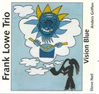 FRANK LOWE Frank Lowe Trio : Vision Blue album cover