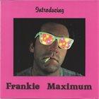 FRANK MACCHIA Introducing Frankie Maximum album cover