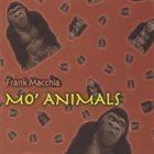 FRANK MACCHIA Mo' Animals album cover
