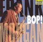 FRANK MORGAN Bop! album cover