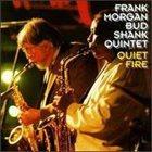 FRANK MORGAN Frank Morgan, Bud Shank : Quiet Fire album cover