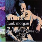 FRANK MORGAN You Must Believe in Spring album cover