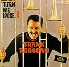 FRANK ROSOLINO Turn Me Loose! album cover