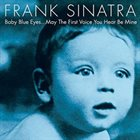 FRANK SINATRA Baby Blue Eyes…May the First Voice You Hear Be Mine album cover