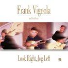 FRANK VIGNOLA Look Right, Jog Left album cover