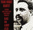 FRANK WRIGHT Blues For Albert Ayler album cover