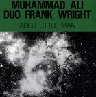 FRANK WRIGHT Frank Wright Duo Muhammad Ali : Adieu Little Man album cover