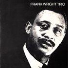 FRANK WRIGHT Frank Wright Trio album cover