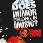 FRANK ZAPPA Does Humor Belong in Music? album cover