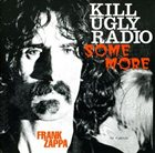 FRANK ZAPPA Kill Ugly Radio Some More album cover