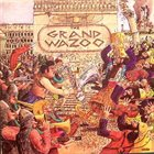 FRANK ZAPPA The Grand Wazoo (The Mothers) Album Cover