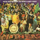 FRANK ZAPPA We're Only in It for the Money / Lumpy Gravy album cover