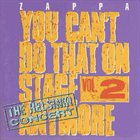 FRANK ZAPPA You Can't Do That on Stage Anymore, Volume 2 album cover