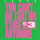 FRANK ZAPPA You Can't Do That on Stage Anymore, Volume 3 album cover