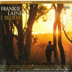 FRANKIE LAINE I Believe album cover