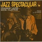 FRANKIE LAINE Jazz Spectacular (with Buck Clayton And His Orchestra Featuring J. J. Johnson And Kai Winding) album cover