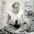 FRANKIE LAINE Songs For People Together album cover