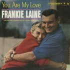 FRANKIE LAINE You Are My Love album cover