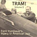 FRANKIE TRUMBAUER Volume 2: Tram! Frank Trumbauer's Legacy To American Jazz 1929-1930 album cover