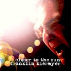 FRANKLIN KIERMYER Closer To The Sun album cover