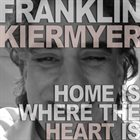 FRANKLIN KIERMYER Home Is Where The Heart Is album cover