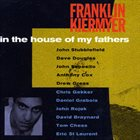 FRANKLIN KIERMYER In the House of My Fathers album cover