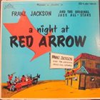 FRANZ JACKSON A Night At Red Arrow album cover