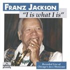 FRANZ JACKSON I is What I Is album cover