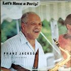 FRANZ JACKSON Let's Have a Party! album cover