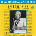 FRANZ JACKSON Yellow Fire album cover