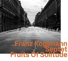 FRANZ KOGLMANN Fruits Of Solitude album cover