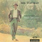 FRED ASTAIRE Mr. Top Hat album cover