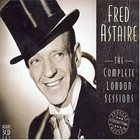 FRED ASTAIRE The Complete London Sessions album cover