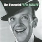FRED ASTAIRE The Essential Fred Astaire album cover