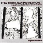 FRED FRITH En Public Aux Laboratoires D'Aubervilliers Improvisations (with Jean-Pierre Drouet) album cover