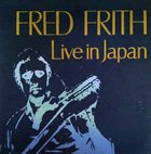 FRED FRITH Live In Japan:The Guitars On The Table Approach album cover