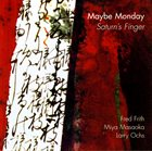 FRED FRITH Maybe Monday : Saturn's Finger album cover