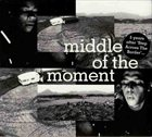 FRED FRITH Middle Of The Moment album cover