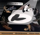 FRED FRITH Nowhere. Sideshow. Thin Air album cover