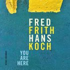 FRED FRITH You Are Here album cover