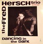 FRED HERSCH Dancing In The Dark album cover