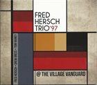 FRED HERSCH Fred Hersch Trio '97 @ The Village Vanguard album cover