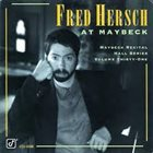 FRED HERSCH Maybeck Recital Hall Series, Volume Thirty-One album cover
